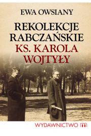 Rekolekcje rabcza�skie ks. Karola Wojty�y