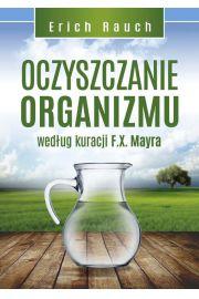 Oczyszczanie organizmu wed�ug kuracji F.X. Mayra