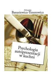 Psychologia autoprezentacji w kuchni