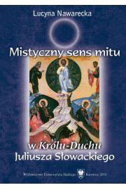 """Mistyczny sens mitu w """"Królu-Duchu"""" Juliusza Słowackiego"""