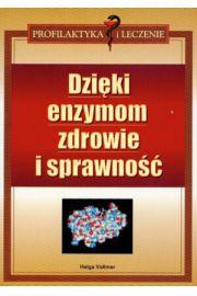 Dzięki enzymom zdrowie i sprawność - Vollmer Helga
