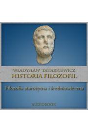 Historia filozofii. Filozofia starożytna i średniowieczna