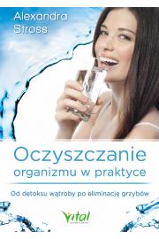 Oczyszczanie organizmu w praktyce
