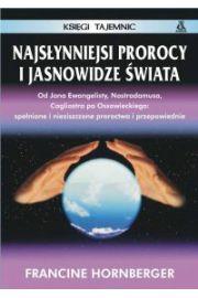 Najsłynniejsi prorocy i jasnowidze świata - Hornberger Francine