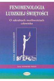 Fenomenologia ludzkiej świętości - Romanowska-Łakomy Halina