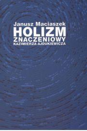 Holizm znaczeniowy Kazimierza Ajdukiewicza
