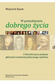 """W poszukiwaniu """"dobrego życia"""". Wyd. 2"""