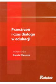 Przestrze� i czas dialogu w edukacji