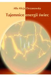 Tajemnice energii świec - Alicja Chrzanowska
