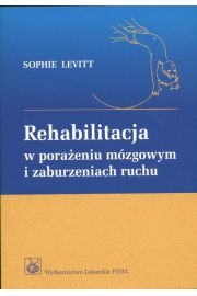 Rehabilitacja w porażeniu mózgowym i zaburzeniach ruchu