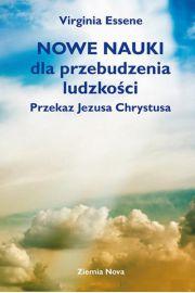 Nowe nauki dla przebudzenia ludzkości. Przekaz Jezusa Chrystusa