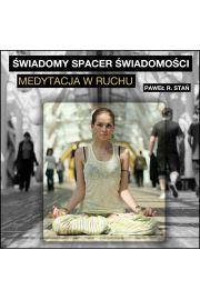 (e) Świadomy Spacer Świadomości: medytacja w ruchu - Paweł Stań