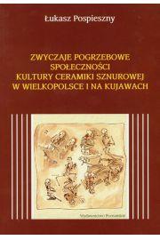 Zwyczaje pogrzebowe spo�eczno�ci kultury ceramiki sznurowej w Wielkopolsce i na Kujawach - Pospieszny �ukasz