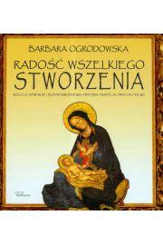 Radość wszelkiego stworzenia rzecz o Adwencie i Bożym Narodzeniu - Ogrodowska Barbara