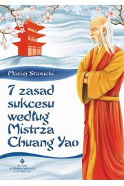 7 zasad sukcesu wed�ug Mistrza Chuang Yao