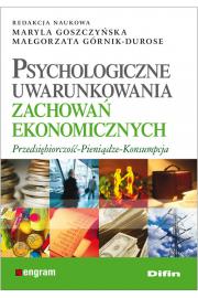 Psychologiczne uwarunkowania zachowa� ekonomicznych
