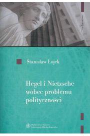 Hegel i Nietzsche wobec problemu polityczno�ci