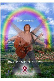 Runomuzykoterapia - Marek Strzałkowski