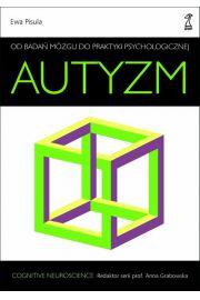 Autyzm. Od badań mózgu do praktyki psychologicznej