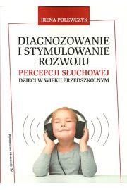 Diagnozowanie i stymulowanie rozwoju percepcji słuchowej dzieci w wieku przedszkolnym