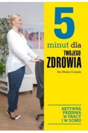 5 minut dla twojego zdrowia. Aktywna przerwa w pracy i w domu