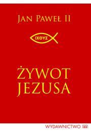 �ywot Jezusa - Jan Pawe� II