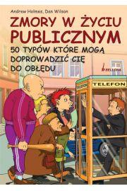 Zmory w życiu publicznym - Holmes Andrew, Wilson Dan