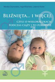 Bli�ni�ta i wi�cej czyli o wieloraczkach podczas ci��y i po porodzie