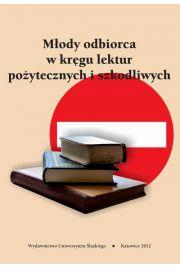 Młody odbiorca w kręgu lektur pożytecznych i szkodliwych