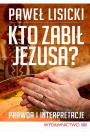 Kto zabił Jezusa