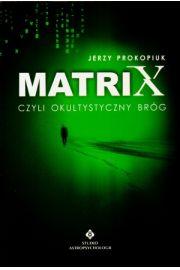 Matrix czyli okultystyczny br�g