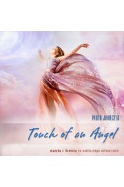 Touch of an Angel - Piotr Janeczek