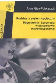 Rodzina a system spo�eczny. Reprodukcja i kooperacja w perspektywie interdyscyplinarnej