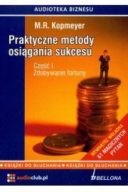Praktyczne metody osiągania sukcesu cz. 1. Zdobywanie fortun (książka audio)