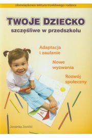 Twoje dziecko szczęśliwe w przedszkolu