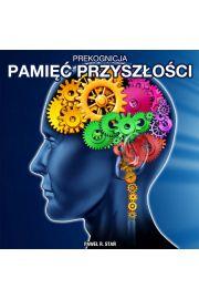 Prekognicja - pamięć przyszłości - Paweł Stań