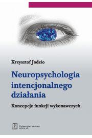 Neuropsychologia intencjonalnego działania