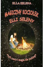 Magiczny kociołek Elli Seleny - Ella Selena