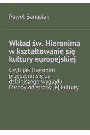 Wkład św. Hieronima w kształtowanie się kultury europejskiej