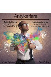 (e) Antykariera 5 - Medytacja 5 Czakry: Twórcza wizja. Przeszkody i problemy. - Paweł Stań