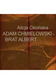 Adam Chmielowski - brat Albert