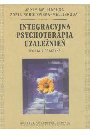 Integracyjna psychoterapia uzależnień Teoria i praktyka