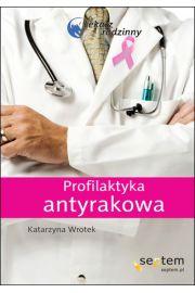Profilaktyka antyrakowa. Lekarz rodzinny