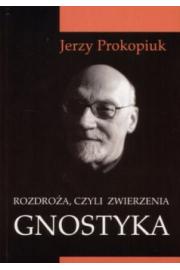 Rozdroża, czyli zwierzenia gnostyka - Jerzy Prokopiuk