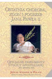 Ostatnia choroba zgon i pogrzeb Jana Paw�a II