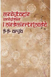 Medytacje wedyjskie i nieśmiertelność - P.P. Arya