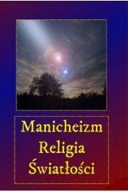 Manicheizm. Religia �wiat�o�ci