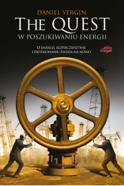 The Quest. W poszukiwaniu energii. O energii, bezpieczeństwie i definiowaniu świata na nowo