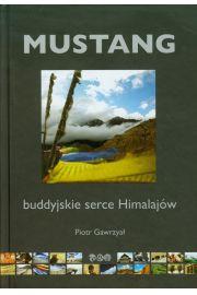 Mustang. Buddyjskie serce Himalajów