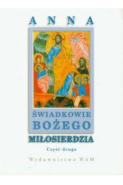 �wiadkowie Bo�ego Mi�osierdzia cz.2